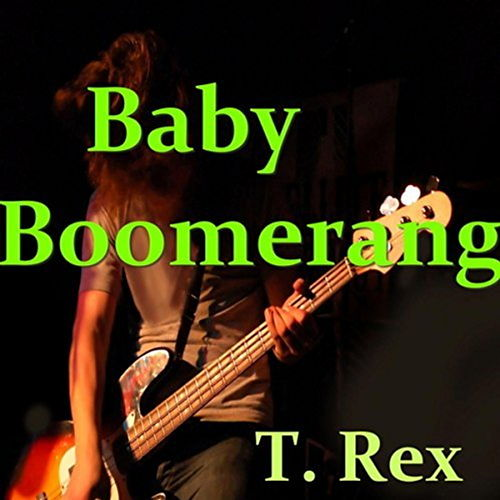 Play & Download Baby Boomerang by T. Rex | Napster