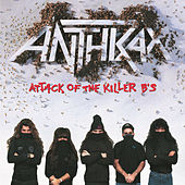 Play & Download Attack Of The Killer B's by Anthrax | Napster