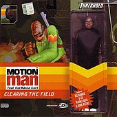 Play & Download Clearing The Field by Motion Man | Napster
