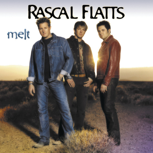 Play & Download Melt by Rascal Flatts | Napster