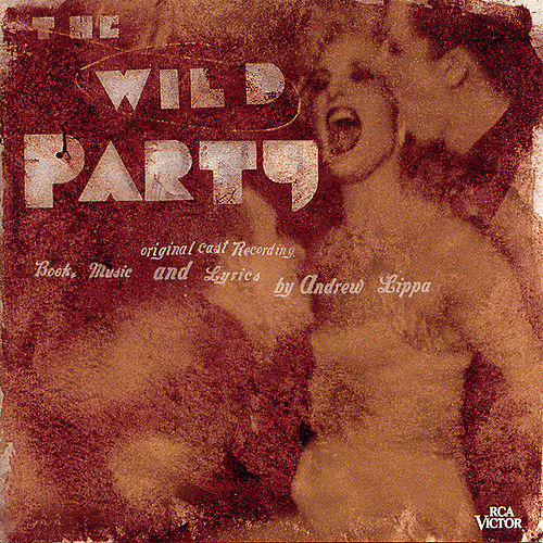 The Wild Party  by Andrew Lippa
