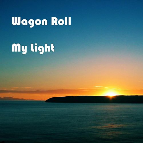 My Light by Wagon Roll