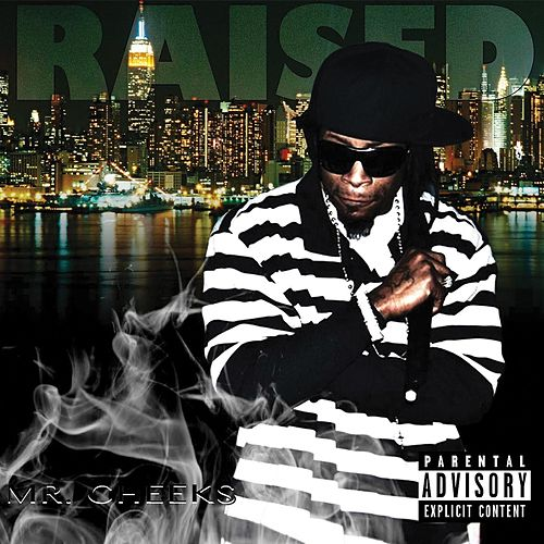 Play & Download Raised by Mr. Cheeks | Napster