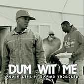 Play & Download Dum Wit Me (feat. Jaymo Toosolid) by Young Life | Napster