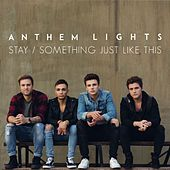 Stay / Something Just Like This by Anthem Lights
