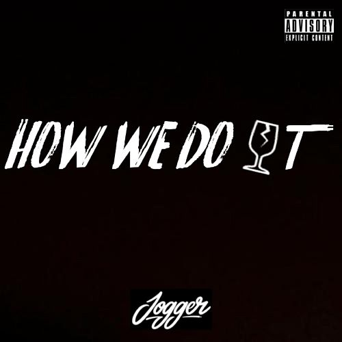 How We Do It by Jogger