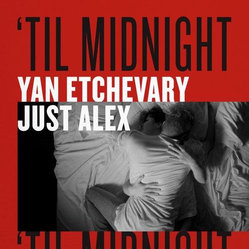 'Til Midnight de Yan Etchevary