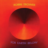For Earth Below by Robin Trower