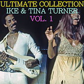Ultimate Collection: Ike & Tina Turner Vol. 1 by Ike and Tina Turner