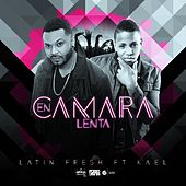 En Cámara Lenta (feat. Kael) by Latin Fresh