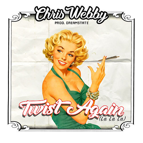 Play & Download Twist Again (La La La) by Chris Webby | Napster