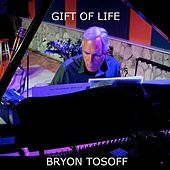 Gift of Life by Bryon Tosoff