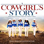 A Cowgirl's Story (Original Soundtrack) by Various Artists