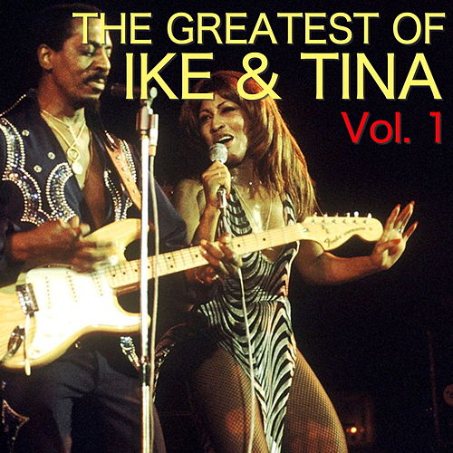 The Greatest Of Ike & Tina Vol. 1 by Ike and Tina Turner