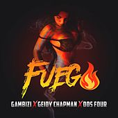 Fuego (feat. Geidy Chapman) by Dos Four