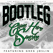Came Here to Smoke (feat. Greg Joslin) by Bootleg