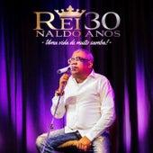 30 Anos: Uma Vida de Muito Samba! (Ao Vivo) by Reinaldo 'O Príncipe do Pagode'