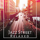 Jazz Street Relaxed – Best Instrumental Jazz 2017, Smooth Jazz, Relaxing Jazz by Unspecified