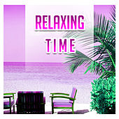 Play & Download Relaxing Time – Holiday Chill Out Music, Pure Waves, Beach Chill, Ocean Dreams, Cocktail & Drinks Under Palms, Rest by #1 Hits Now | Napster