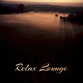 Relax Lounge – Calming Nature Sounds, Deep Relaxation, New Age Music, Pure Rest at Home by Relax - Meditate - Sleep