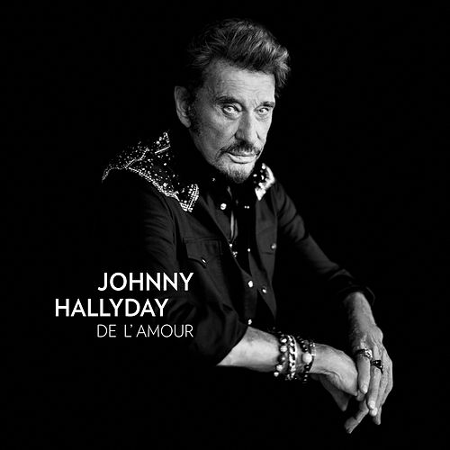 Play & Download De l' Amour by Johnny Hallyday | Napster