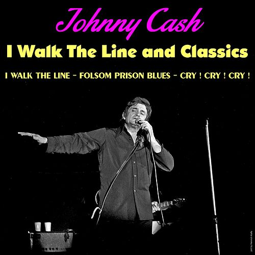 I Walk the Line and Classics de Johnny Cash