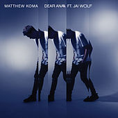 Play & Download Dear Ana by Matthew Koma | Napster
