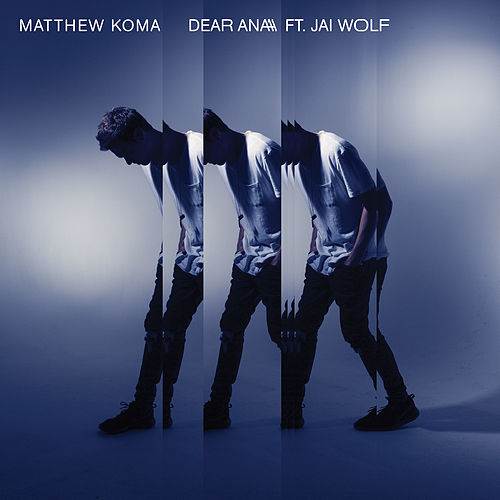 Dear Ana by Matthew Koma