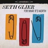 For What It's Worth by Seth Glier