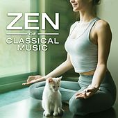 Zen of Classical Music by Various Artists
