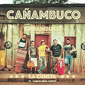 Cañambuco by La Cuneta