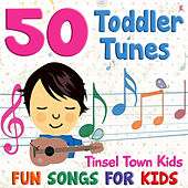 50 Toddler Tunes - Fun Songs for Kids by Tinsel Town Kids