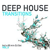 Deep House Transitions, Vol. 3 by Various Artists