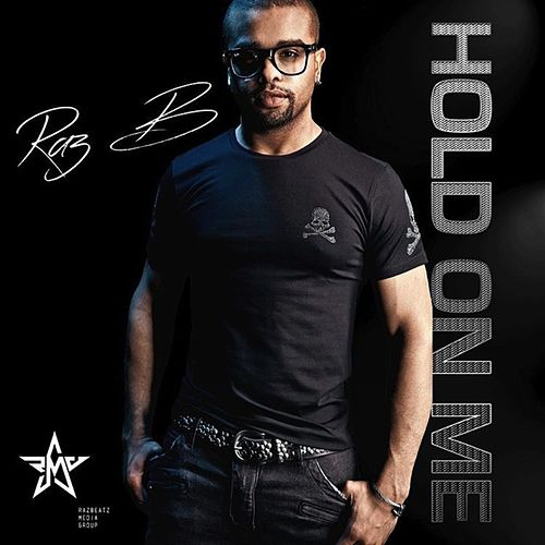 Hold On by Raz B