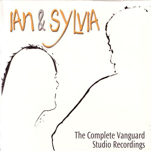 The Complete Vanguard Studio Recordings by Ian and Sylvia