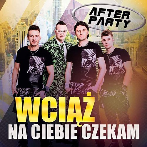 Play & Download Wciąż Na Ciebie Czekam by AfterpartY | Napster