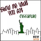 Play & Download Show Me What You Got Jiggaman (Best of Hova) by Various Artists | Napster