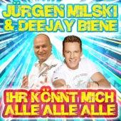 Ihr könnt mich alle alle alle von Jürgen Milski
