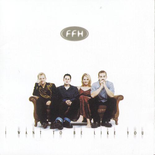 Play & Download I Want To Be Like You by FFH | Napster