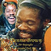 Mr. Bojangles (Extended Dub Mix) di Dennis Brown