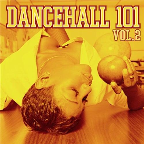 Dancehall 101 - Vol. 2 von Various Artists