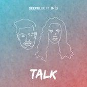 Talk (feat. Inês) by Deep Blue