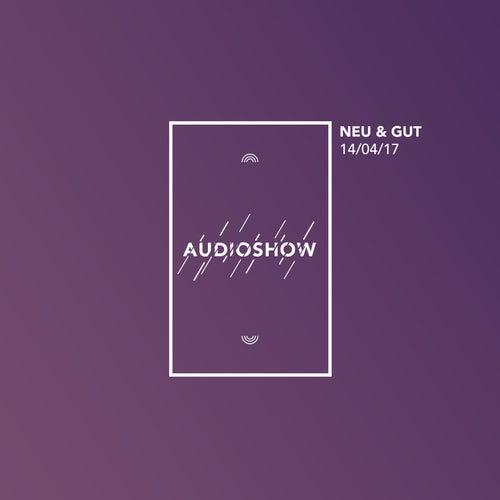 Neu & Gut Audioshow 14.04.2017 von Napster