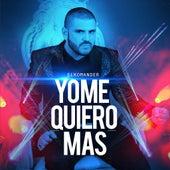 Yo Me Quiero Mas by El Komander