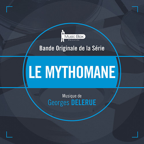 Play & Download Le mythomane (Bande originale de la série) by Georges Delerue | Napster
