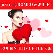 (Just Like) Romeo & Juliet: Rockin' Hits of the '60s by Various Artists