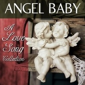 Angel Baby: A Love Song Collection by Various Artists