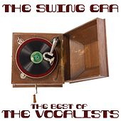 Play & Download The Swing Era: The Best of the Vocalists by Various Artists | Napster