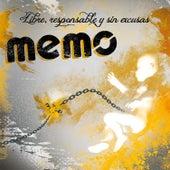 Libre, Responsable y Sin Excusas by Memo