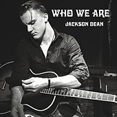 Play & Download Who We Are by Jackson Dean | Napster